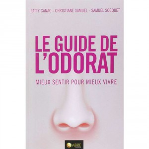 Le Guide de l'odorat - Patty Canac - Christiane Samuel - Samuel Socquet
