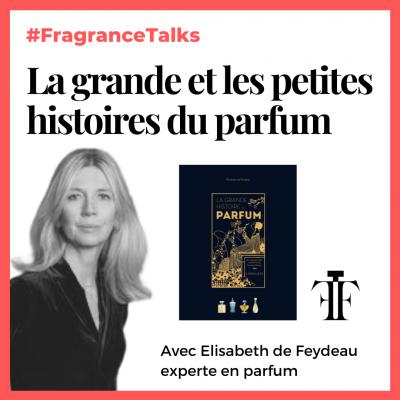La grande et les petites histoires du parfum Elisabeth de Feydeau