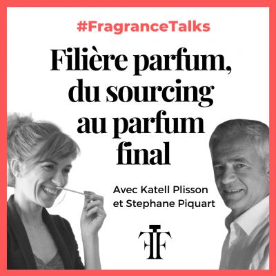 Filiere parfum du sourcing au parfum final avec Katell Plisson et Stephane Piquart