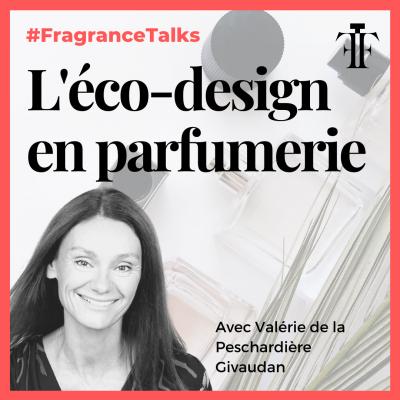 eco design en parfumerie Valerie de la peschardiere Givaudan