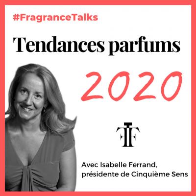 Tendances parfums 2020 Isabelle Ferrand Cinquieme Sens