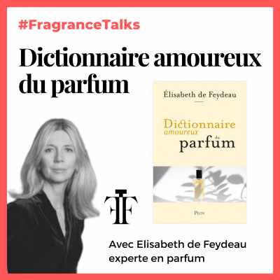 dictionnaire amoureux du parfum elisabeth de feydeau